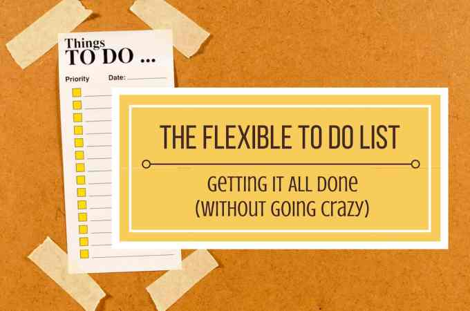 The Flexible To Do List: Getting It All Done Without Going Crazy