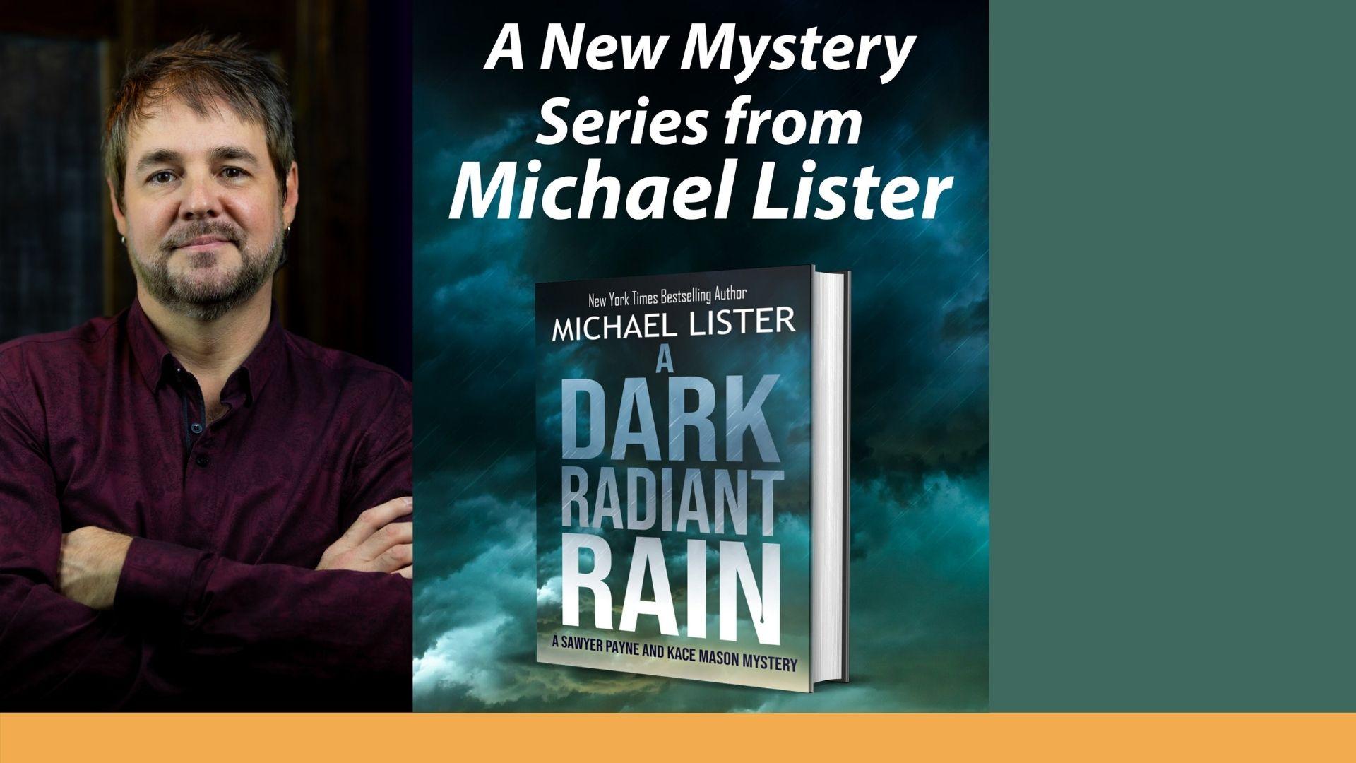 A Dark Radiant Rain Michael Lister