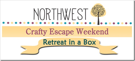 NW Crafty Escape Weekend retreat in a box