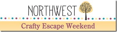 NW Crafty Escape Weekend