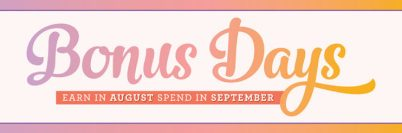 Bonus days! Spend $50, get a $5 certificate to use in September