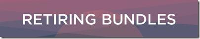 Retiring Bundles button
