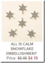 All is calm snowflake embellishments
