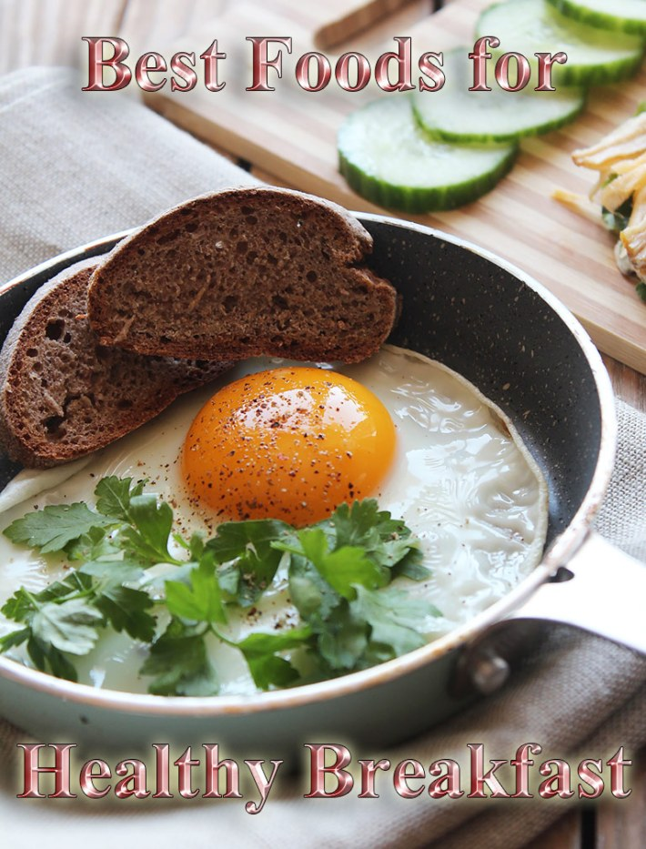 12 Best Foods for Healthy Breakfast