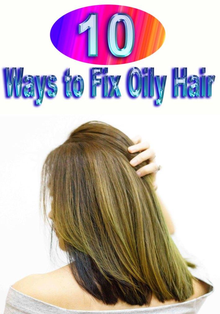 10 Ways to Fix Oily Hair