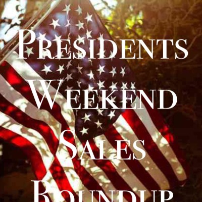 Presidents Weekend Sales Roundup