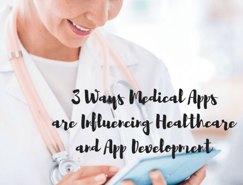 3 Ways Medical Apps are Influencing Healthcare and App Development - Patients and doctors who've joined the app frontier are seeing how much easier it is to keep track of medical records and treatments with mobile apps...