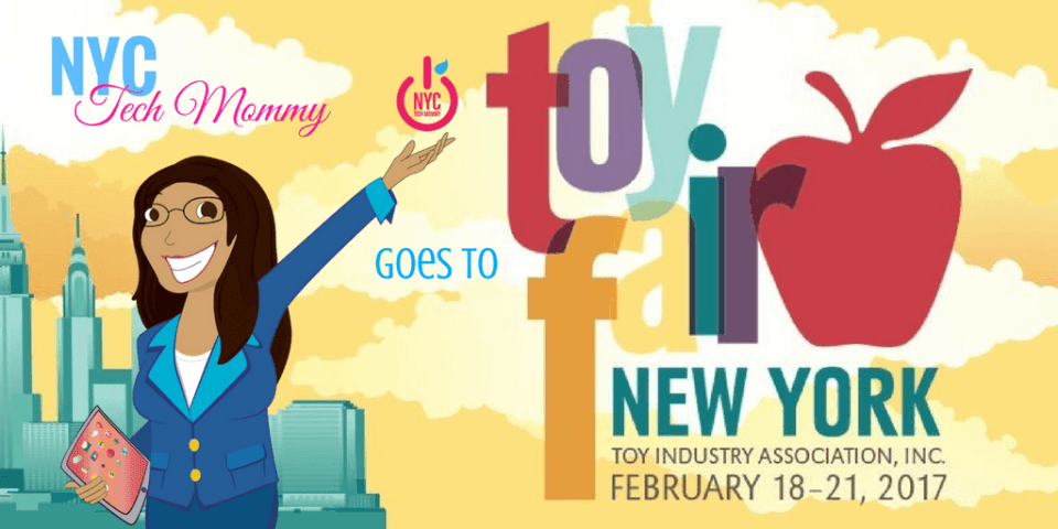 NYCTechMommy Goest to Toy Fair NY
