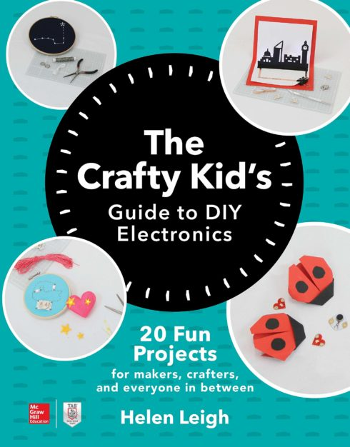 The Crafty Kid's Guide to DIY Electronics
