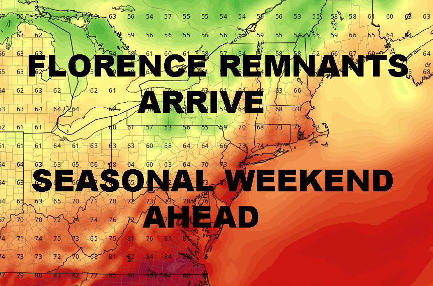 FLORENCE REMNANTS ARRIVE SEASONAL WEEKEND AHEAD