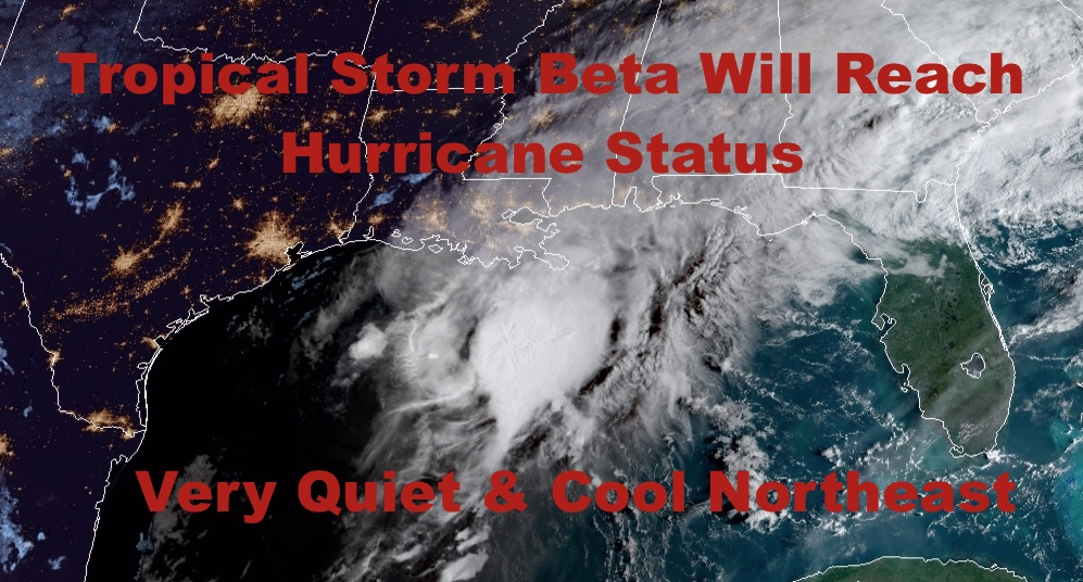 Texas Awaits Future Hurricane Beta & Northeast Very Quiet