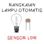 thumbnail rangkaian saklar otomatis menggunakan sensor LDR