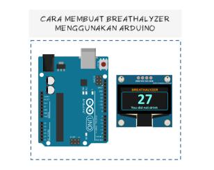 Cara Membuat Breathalyzer menggunakan Arduino
