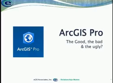 ArcGIS Pro. The Good, the Bad, and the Ugly