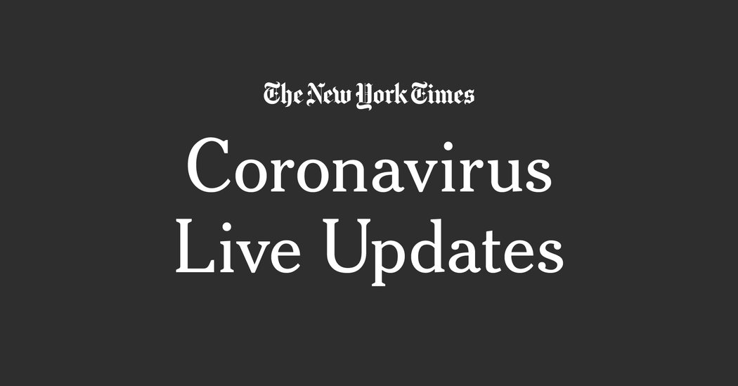 Coronavirus Live Updates: Federal Watchdog Says Whistle-Blower Should Be Reinstated as It Investigates