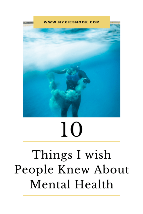 10 Things I wish people knew about mental health