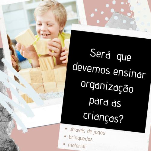 12.2.organizacao_filhos-e1598295955626 Blog