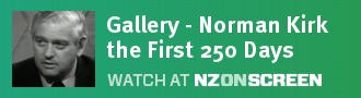Gallery - Norman Kirk The First 250 Days