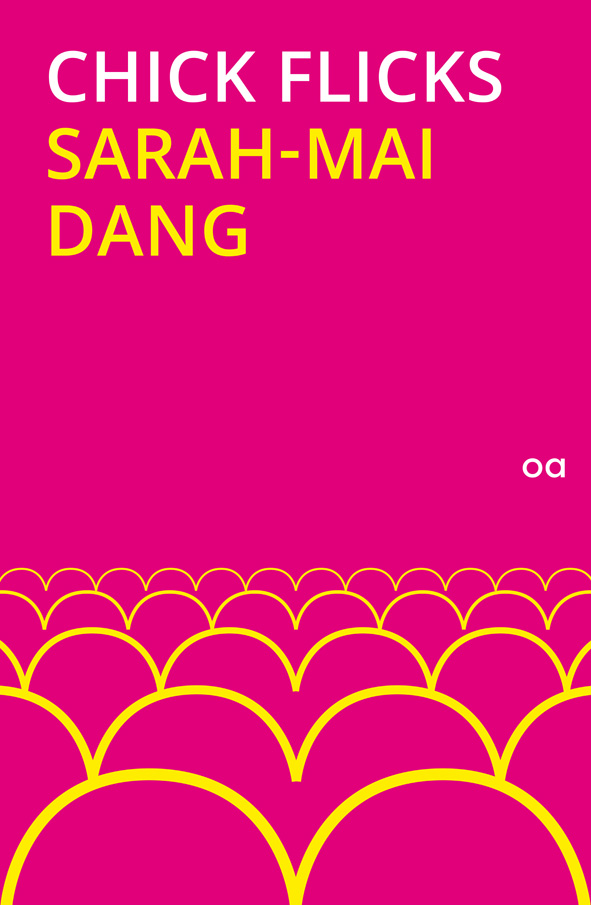 Sarah-Mai Dang: Chick Flicks