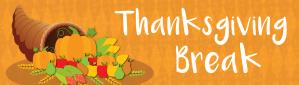 Thanksgiving Break banner