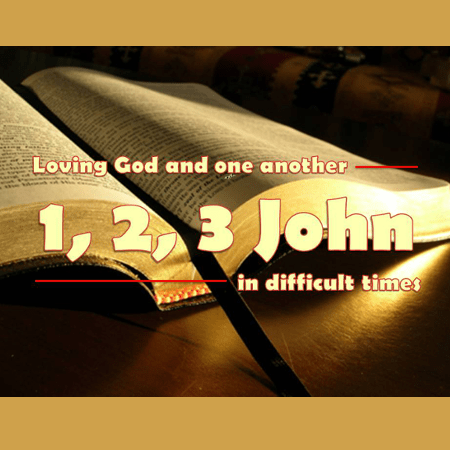 Bible Study - Loving God and one another in difficult times