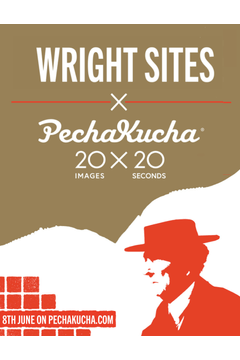 Wright Sites x PechaKucha | Monday, June 8, 8 to 10 p.m., Zoom
