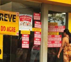 Bancos do Acre estraram em greve na semana passada
