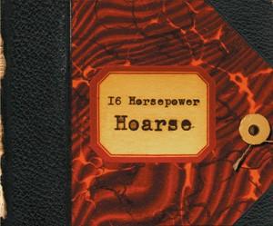HOARSE - 16 HORSEPOWER