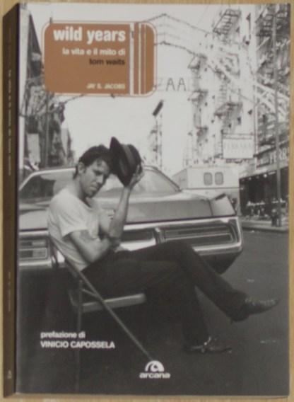 Will years, la vita e il mito di Tom Waits - Jacobs