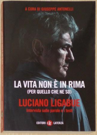 La vita non è in rima (per quello che ne so) - Luciano Ligabue