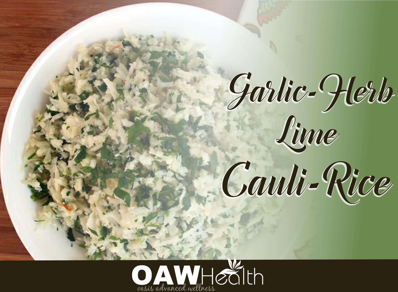 Garlic-Herb-Lime Cauli-Rice