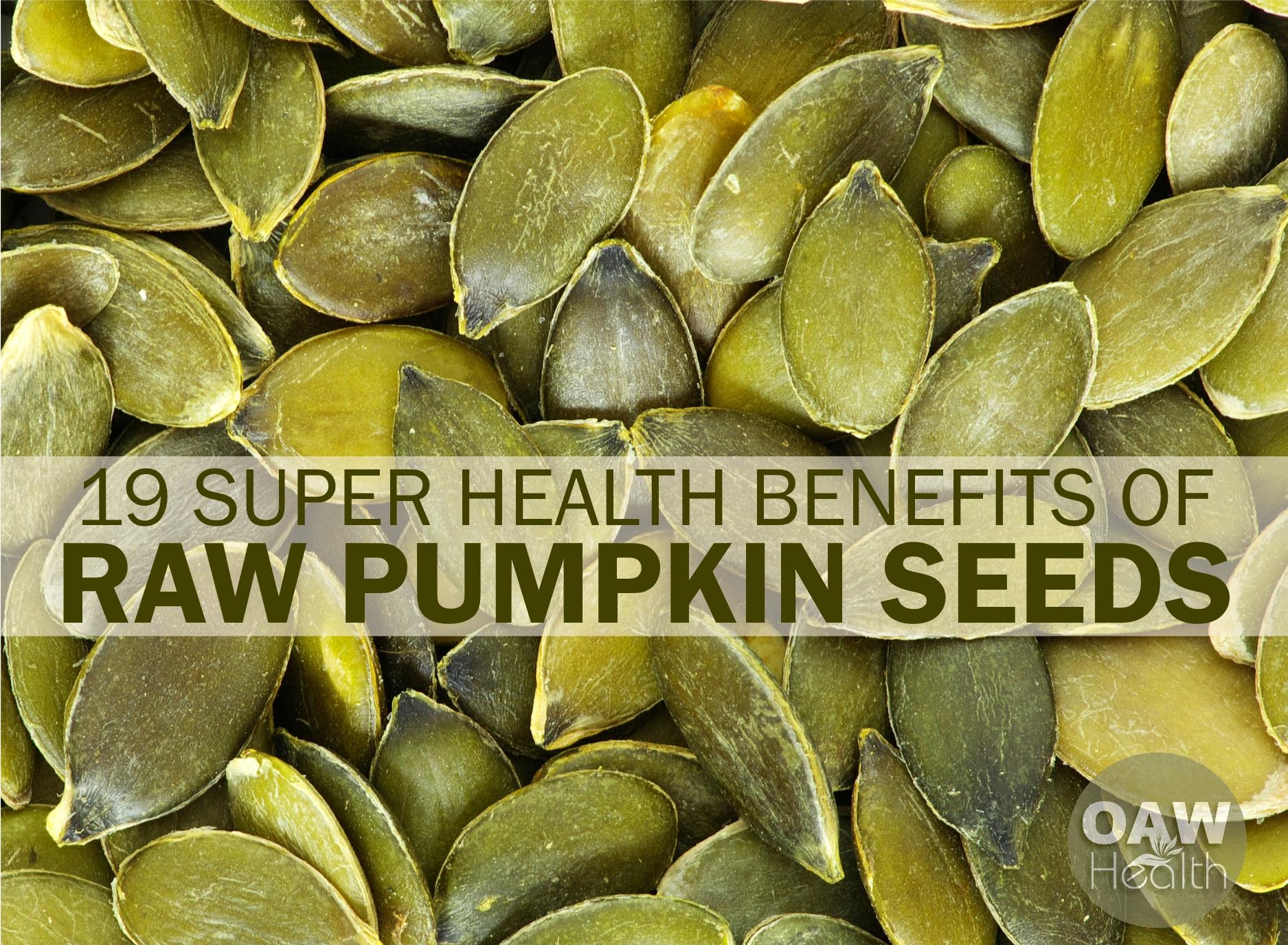 19 Super Health Benefits of Raw Pumpkin Seeds