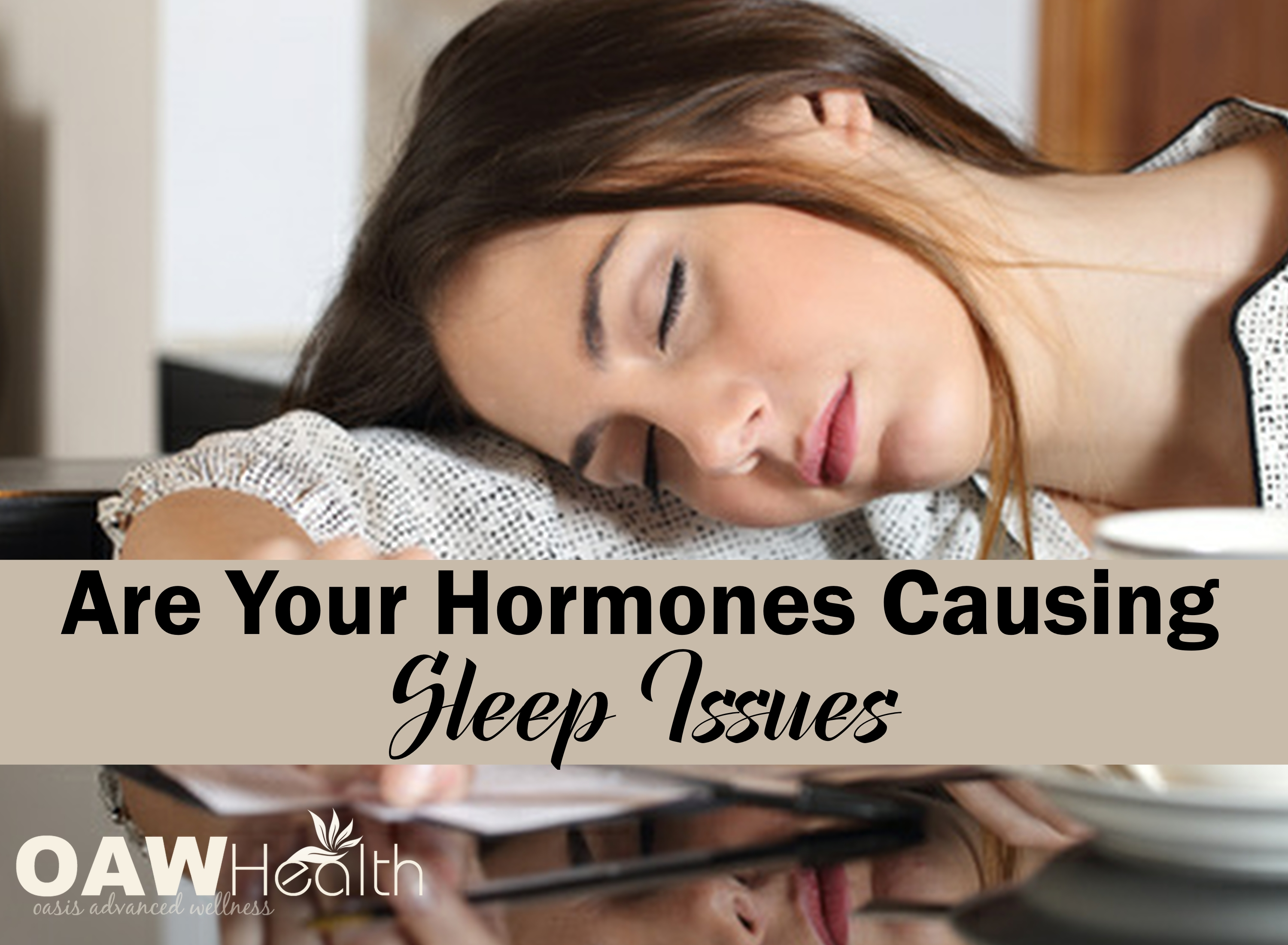 Are Your Hormones Causing Sleep Issues?