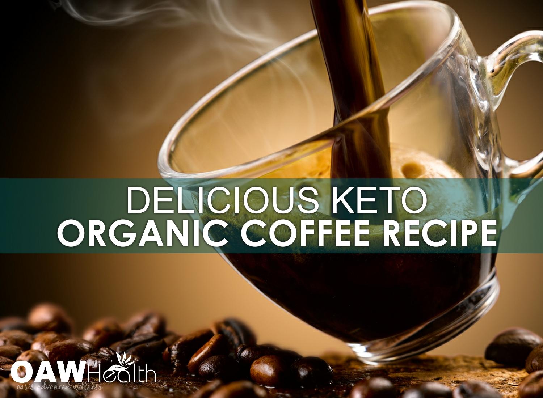 Delicious KETO Organic Coffee Recipe