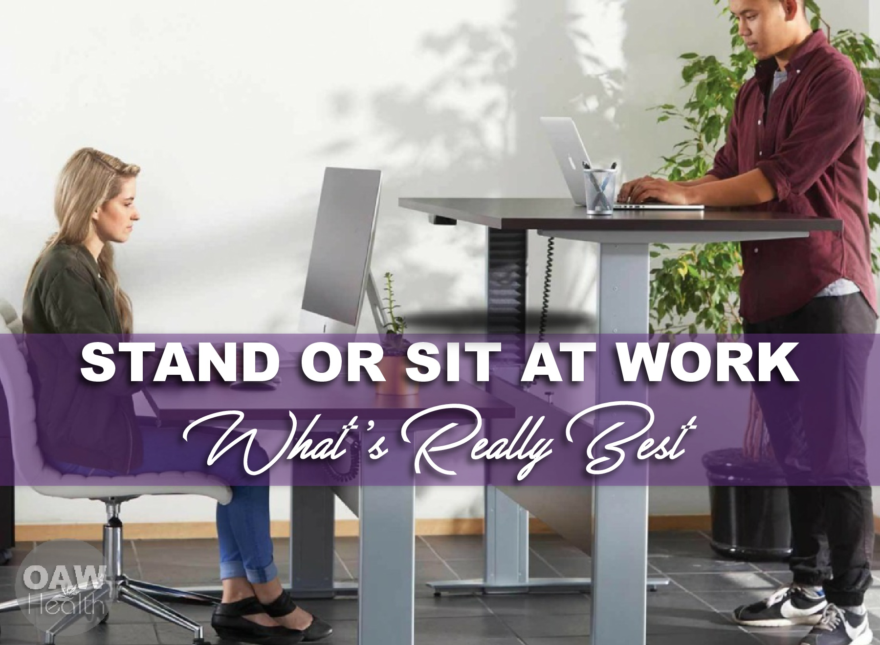 Stand or Sit at Work – What's Really Best?