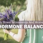 bowel movements and women's hormone balance