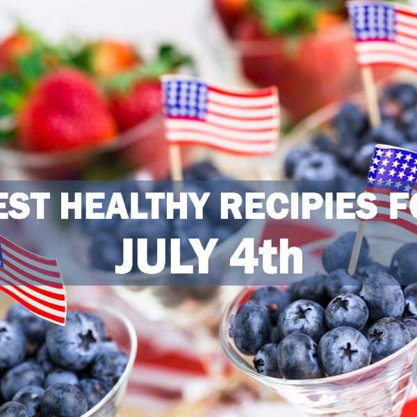 Best Healthy Recipes for July 4th