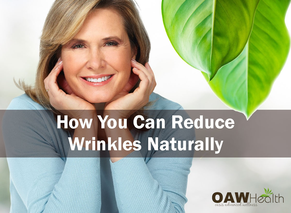 How You Can Reduce Wrinkles Naturally