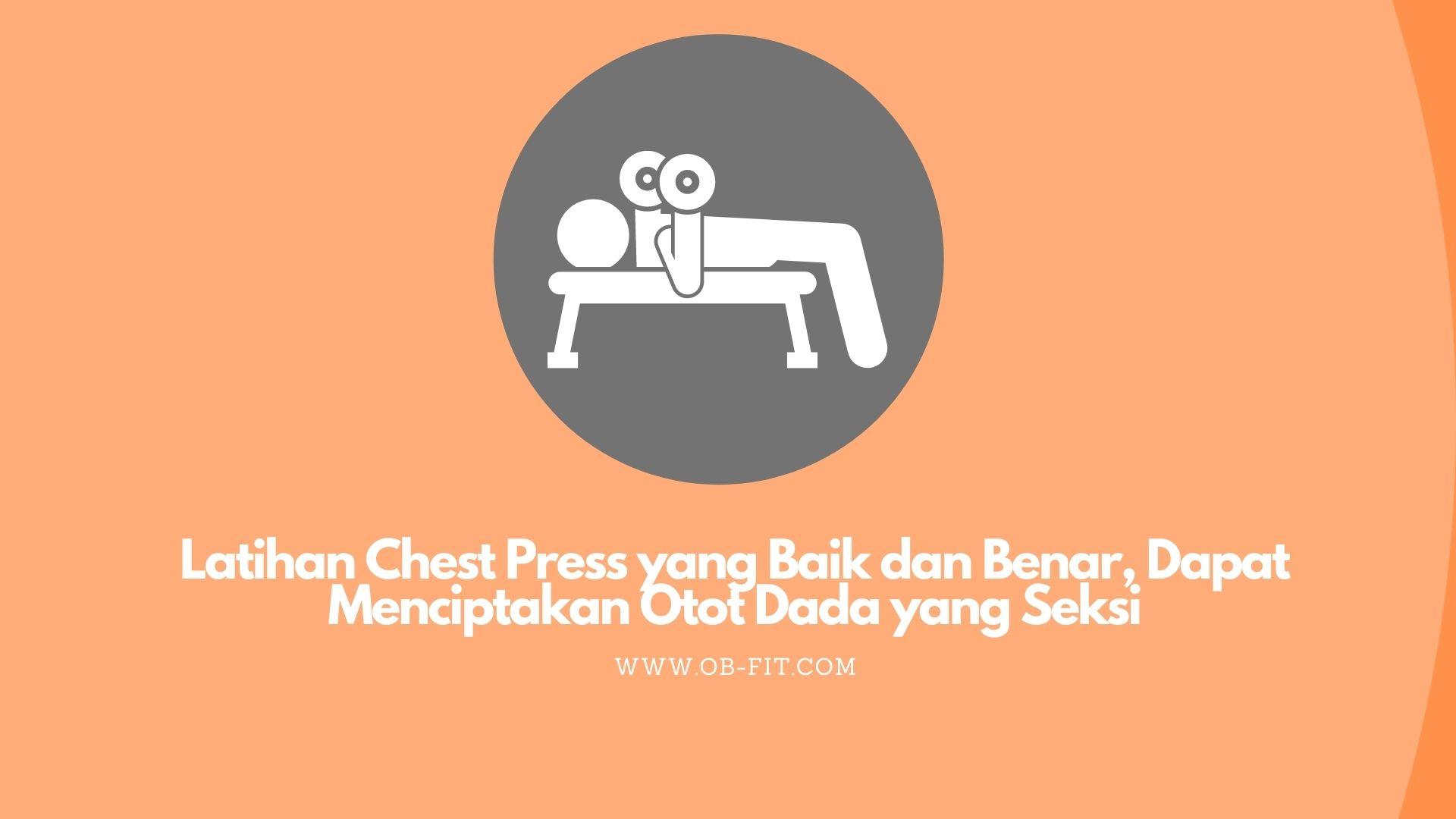 Chest Press: Pengertian, Manfaat & Gerakan