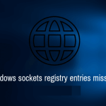 Fix Windows Sockets Registry Entries Error Missing