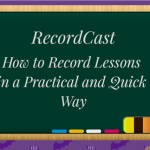 How to Record Lessons Fast with RecordCast Screen Recorder
