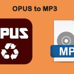 Best Opus To MP3 Converter Tools