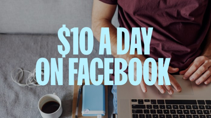 I Spent 10 A Day On Facebook Ads For A Month Here S What Happened