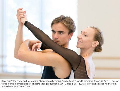 Peter Franc and Jacquline Straughan rehearsing Nicolo Fonte's world premiere Giants Before Us one of the three works in Oregon Ballet Theatre's fall production GIANTS, Oct 8-15, 2016 at Portland's Keller Auditorium. Photo by Blaine Truitt Covert.