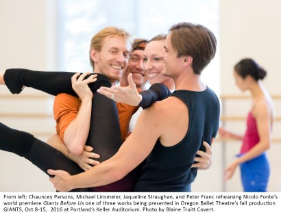 From left: Chauncey Parsons, Michael Linsmeier, Jaqueline Straughan, and Peter Franc rehearsing Nicolo Fonte's world premiere Giants Before Us one of three works being presented in Oregon Ballet Theatre's fall production GIANTS, Oct 8-15, 2016 at Portland's Keller Auditorium. Photo by Blaine Truitt Covert.