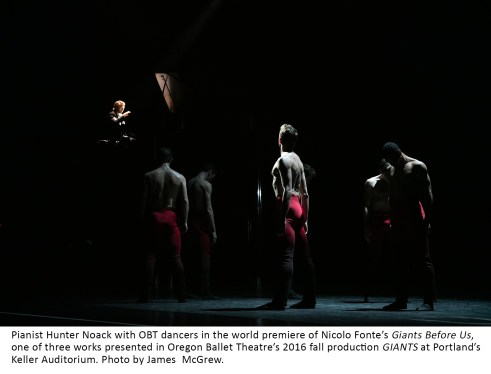 Pianist Hunter Noack with OBT dancers in the world premiere of Nicolo Fonte's Giants Before Us, one of three works presented in Oregon Ballet Theatre's 2016 fall production GIANTS at Portland's Keller Auditorium. Photo by James McGrew.