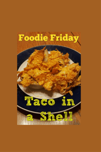 Foodie Friday – Taco in a Shell