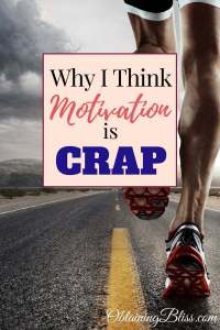 If we waited until we were motivated to do something, nothing would EVER get done. Which is why I think motivation is crap! Read how you can push past motivation and succeed anyway. #motivation #personaldevelopment #depression #anxiety #personalgrowth #selflove #selfcare #selfgrowth #selfdevelopment