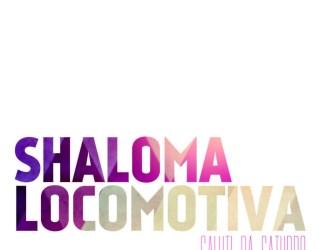 Saluti da Saturno - Shaloma Locomotiva