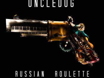 Uncledog - Russian Roulette